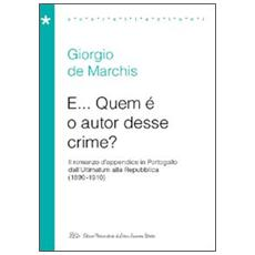 E. . . Quem è o autor desse crime? Il romanzo d'appendice in Portogallo dall'Ultimatum alla Repubblica (1890-1910)