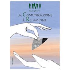La comunicazione è relazione