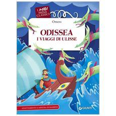 Omero - Odissea. I Viaggi Di Ulisse (I Miei Primi Classici)