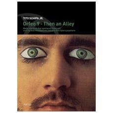 Then an alley, orfeo 9. storia di due spettacoli.