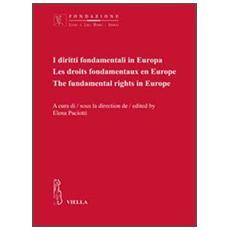 I diritti fondamentali in Europa. Ediz. italiana, francese e inglese
