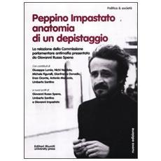 Peppino Impastato: anatomia di un depistaggio. la relazione della commissione parlamentare antimafia