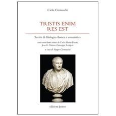 Tristis enim res est. Scritti di filologia classica e umanistica