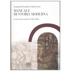 Manuale di storia moderna. 1. La prima età moderna (1450-1660)