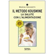 Il metodo Kousmine. La salute con l'alimentazione