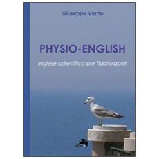 Physio-english. Inglese scientifico per fisioterapisti