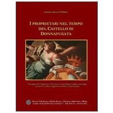 I proprietari nel tempo del castello di Donnafugata. Passeggiate del viaggiatore e del curioso tra genealogie, famiglie, personaggi, inesattezze, araldica. . .