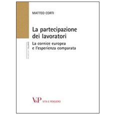 La partecipazione dei lavoratori. La cornice europea e l'esperienza comparata