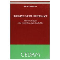 Corporate social perfomance. Il valore allargato nella prospettiva degli stakeholder
