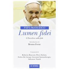 Lumen fidei. L'enciclica sulla fede. Ediz. commentata