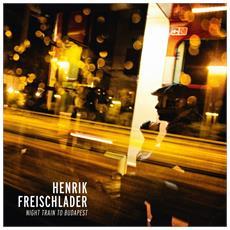 Henrik Freischlader - Night Train To Budapest (2 Lp)