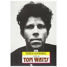 Vita di Tom Waits
