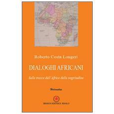 Dialoghi africani. Sulle tracce dell'Africa della negritudine