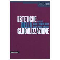 Estetiche della globalizzazione. Ediz. illustrata