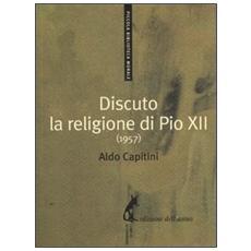 Discuto la religione di Pio XII (1957)