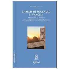 Charles de Foucauld e i Vangeli. Meditare la Bibbia «per compiere un atto d'amore»