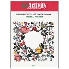 Art activity. Dimenticare le piccole preoccupazioni quotidiane. I fiori della primavera
