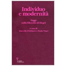 Individuo e modernità. Saggi sulla filosofia di Hegel