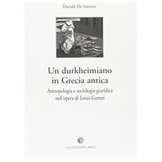 Un durkheimiano in Grecia antica. Antropologia e sociologia giuridica nell'opera di Louis Gerner