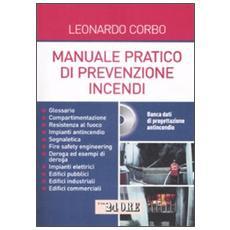 Manuale pratico di prevenzione incendi. Con CD-ROM