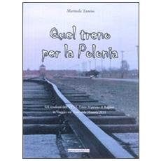 Quel treno per la Polonia. Gli studenti dell'ITIS «Ettore Majorana» di Ragusa in viaggio sul «treno della memoria 2011»