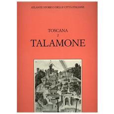 Atlante storico delle città italiane. Toscana. Vol. 2: Talamone (Orbetello) .