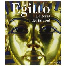 Egitto. La terra dei faraoni