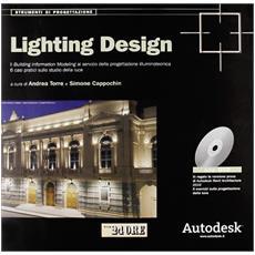 Lighting Design. Il Building Information Modeling al servizio della progettazione illuminotecnica. 6 casi pratici sullo studio della luce. Con CD-ROM