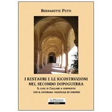 I restauri e le ricostruzioni nel secondo dopoguerra. Il caso di Cagliari a confronto con il panorama nazionale ed europeo