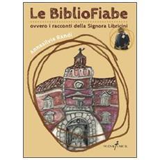 Le bibliofiabe ovvero i racconti della signora Libricini