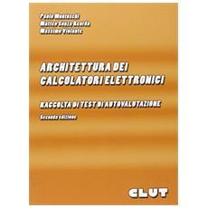 Architettura dei calcolatori elettronici: raccolta di test di autovalutazione
