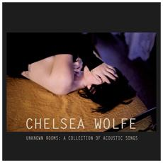 Chelsea Wolfe - Unknow Rooms: A Collection Of Acoustic S