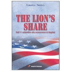 The Lion's Share. Dall'11 settembre alla scommessa di Bagdad