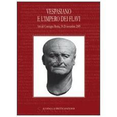 Vespasiano e l'impero dei Flavi. Atti del Convegno (Roma, 18-20 novembre 2009)