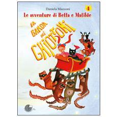 La banda dei ghiottoni. Le avventure di Betta e Matilde. Vol. 4
