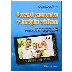 Povertà economica e famiglia cristiana. Spiritualità e missione del laicato cattolico italiano