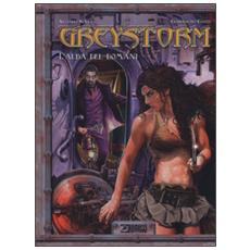 L'alba del domani. Greystorm. Vol. 3