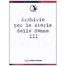 Archivio per la storia delle donne. 3.