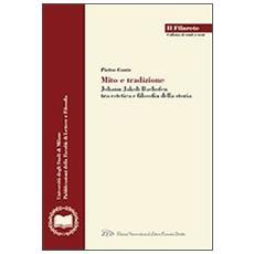 Mito e tradizione. Johann Jakob Bachofen tra estetica e filosofia della storia