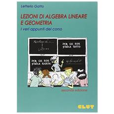 Lezioni di algebra lineare e geometria. I veri appunti del corso