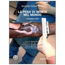 La pena di morte nel mondo. Rapporto 2014