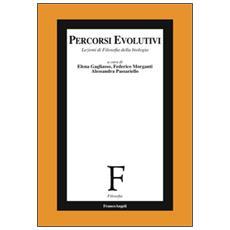 Percorsi evolutivi. Lezioni di filosofia della biologia