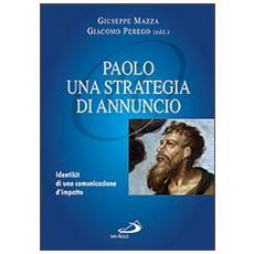 Paolo: una strategia di annuncio. Identikit di una comunicazione d'impatto