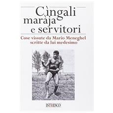 Cingali, maràja e servitori. Cose vissute da Mario Mengel scritte da lui medesimo