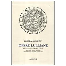 Opere lulliane. Testo latino a fronte