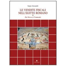 Le vendite fiscali nell'Egitto romano. Vol. 2: Da Nerva a Commodo.