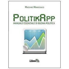 PolitikApp. Manuale essenziale di buona politica