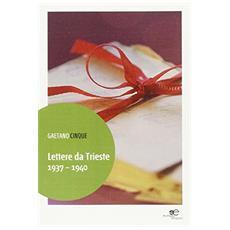 Lettere da Trieste 1937-1940