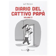 Guy Delisle - Diario Del Cattivo Papà - Volume III