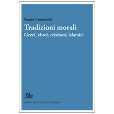 Tradizioni morali. Greci, ebrei, cristiani, islamici